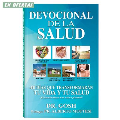Devocional de la Salud – Dr. Gosh & Alberto Mottesi